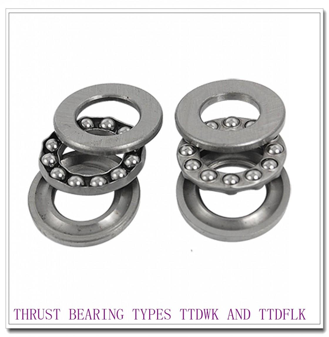 T10400F THRUST BEARING TYPES TTDWK AND TTDFLK